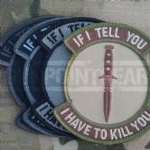 Mil-Spec Monkey Velcro Morale Patch If I Tell You...
